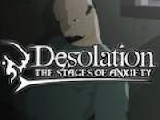 Desolation : The Stages Of Anxiety
